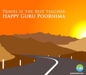 Guru Purnima: Travel is the best teacher. - Justwravel