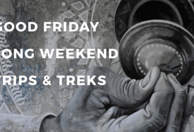 Good Friday Long Weekend Trips and Treks - Justwravel